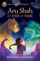 Aru Shah and the End of Time - A Pandava Novel Book 1 電子書 by Roshani Chokshi