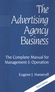 The Advertising Agency Business ebook by Eugene Hameroff