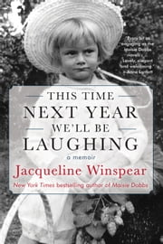 This Time Next Year We'll Be Laughing eBook by Jacqueline Winspear