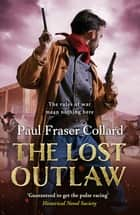 The Lost Outlaw (Jack Lark, Book 8) ebook by Paul Fraser Collard