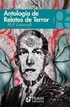 Antología de relatos de terror de H.P.Lovecraft ebook by H. P. Lovecraft