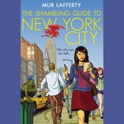 The Shambling Guide to New York City audiobook by Mur Lafferty