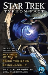 Star Trek: Typhon Pact: The Khitomer Accords Saga - Plagues of Night, Raise the Dawn, and Brinkmanship ebook by David R. George III,Una McCormack