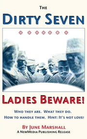 The Dirty Seven: Ladies Beware! ebook by Marshall, June