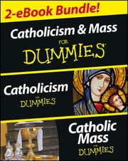 Catholicism and Catholic Mass For Dummies, Two eBook Bundle - Catholicism For Dummies and Catholic Mass For Dummies ebook by Rev. John Trigilio Jr.