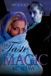 The Taste of Magic ebook by K.C. Shaw