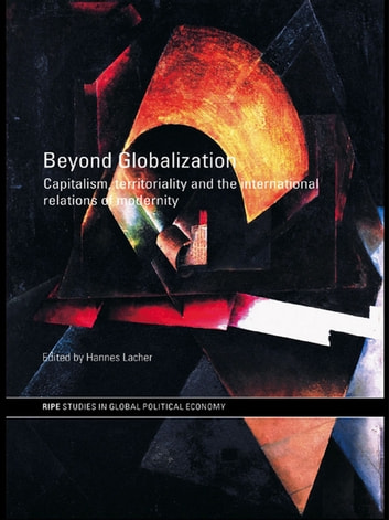 Beyond Globalization - Capitalism, Territoriality and the International Relations of Modernity ekitaplar by Hannes Lacher