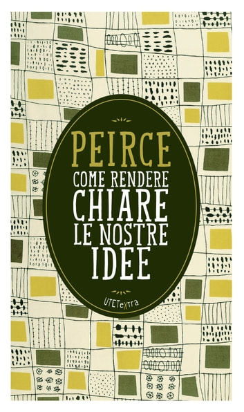 Come rendere chiare le nostre idee ebook by Charles S. Peirce