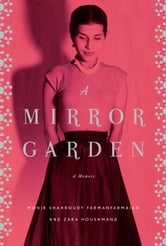 A Mirror Garden ebook by Monir Farmanfarmaian,Zara Houshmand