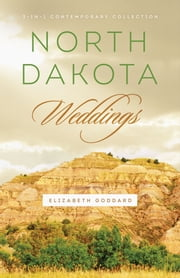 North Dakota Weddings ebook by Elizabeth Goddard