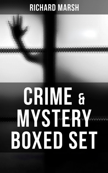CRIME & MYSTERY Boxed Set ebook by Richard Marsh