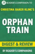 Orphan Train: by Christina Baker Kline | Digest & Review ebook by Reader Companions
