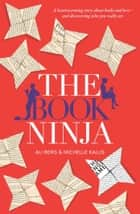 The Book Ninja ebook by Ali Berg, Michelle Kalus