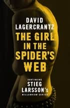 The Girl in the Spider's Web ebook by David Lagercrantz,George Goulding