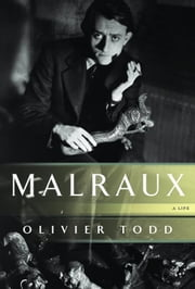 Malraux - A Life ebook by Olivier Todd
