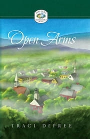 Open Arms ebook by DePree, Traci