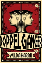 Doppelganger ebook by Milda Harris