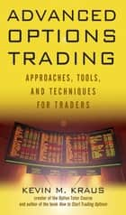 Advanced Options Trading ebook by Kevin Kraus