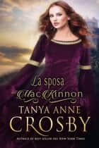 La sposa del MacKinnon ebook by Tanya Anne Crosby, Ernesto Pavan