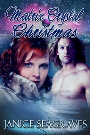 Matrix Crystal Christmas ebook by Janice Seagraves