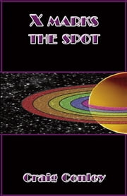 X Marks the Spot ebook by Craig Conley