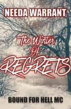 The Winter of Regrets - Bound for Hell MC, #4 ebook by Needa Warrant