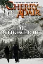 Die Bettgeschichte ebook by Cherry Adair