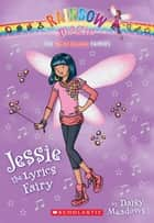 Superstar Fairies #1: Jessie the Lyrics Fairy ebook by Daisy Meadows