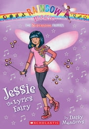Superstar Fairies #1: Jessie the Lyrics Fairy - A Rainbow Magic Book ebook by Daisy Meadows