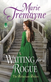 Waiting For a Rogue - The Reluctant Brides ebook by Marie Tremayne