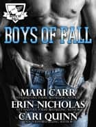 Boys of Fall boxed set - Boys of Fall ebook by Mari Carr, Erin Nicholas, Cari Quinn
