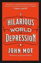 The Hilarious World of Depression 電子書 by John Moe