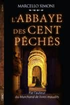 L'abbaye des cent péchés ebook by Marcello Simoni, Serge Filippini
