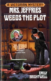 Mrs. Jeffries Weeds the Plot ebook by Emily Brightwell
