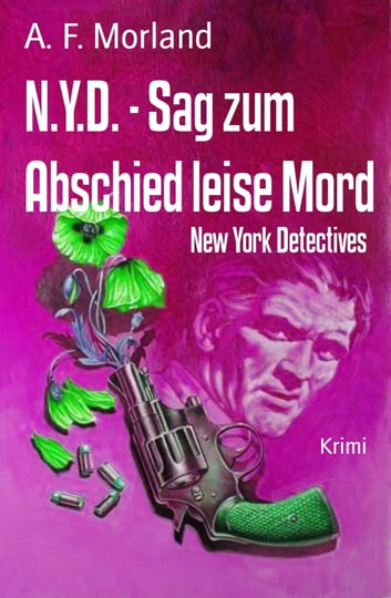 N.Y.D. - Sag zum Abschied leise Mord - New York Detectives ebook by A. F. Morland