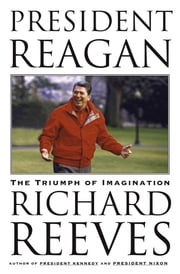 President Reagan - The Triumph of Imagination ebook by Richard Reeves