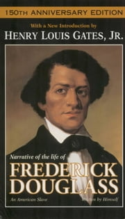 Narrative of the Life of Frederick Douglass - An American Slave ebook by Frederick Douglass,Henry Louis Gates, Jr.