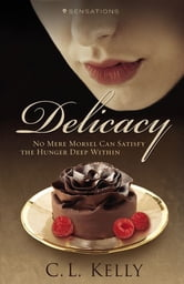 Delicacy ebook by Clint L. Kelly