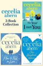 Cecelia Ahern 3-Book Collection: One Hundred Names, How to Fall in Love, The Year I Met You ebook by Cecelia Ahern