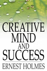 Creative Mind And Success ebook by Ernest Holmes