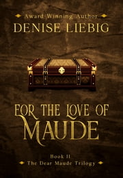 For the Love of Maude ebook by Denise Liebig
