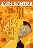 I Am Not Joey Pigza ebook by Jack Gantos