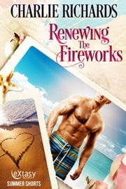 Renewing the Fireworks ebook by Charlie Richards