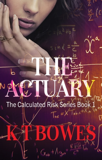 The Actuary ebook by K T Bowes