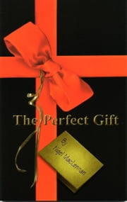The Perfect Gift ebook by Nigel MacLennan