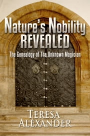 Nature's Nobility Revealed ebook by Teresa Alexander