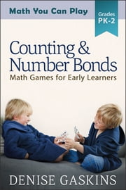Counting & Number Bonds - Math Games for Early Learners ebook by Denise Gaskins