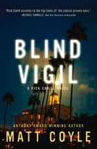 Blind Vigil ebook by Matt Coyle