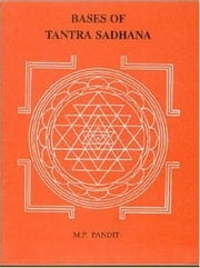 Bases of Tantra Sadhana ebook by Pandit, Sri M.P.