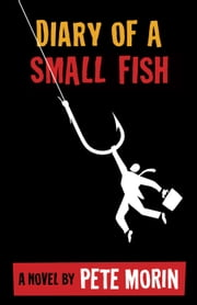 Diary of a Small Fish ebook by Pete Morin